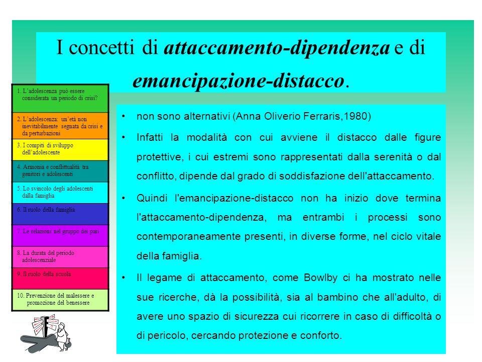 I concetti di attaccamento-dipendenza e di emancipazione-distacco.