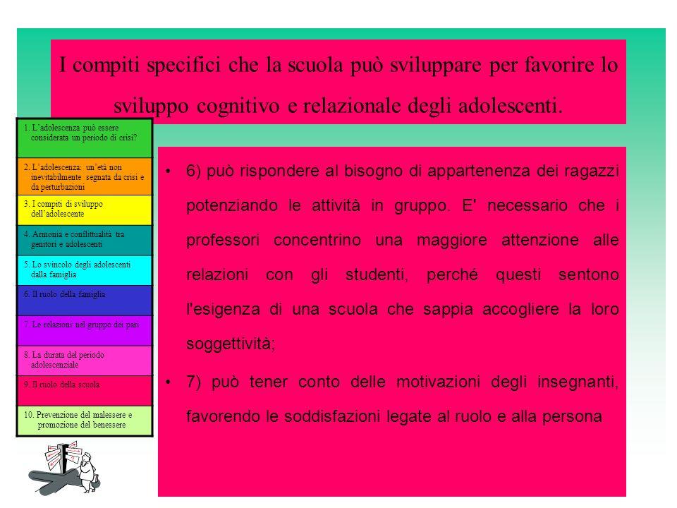 I compiti specifici che la scuola può sviluppare per favorire lo sviluppo cognitivo e relazionale degli adolescenti.