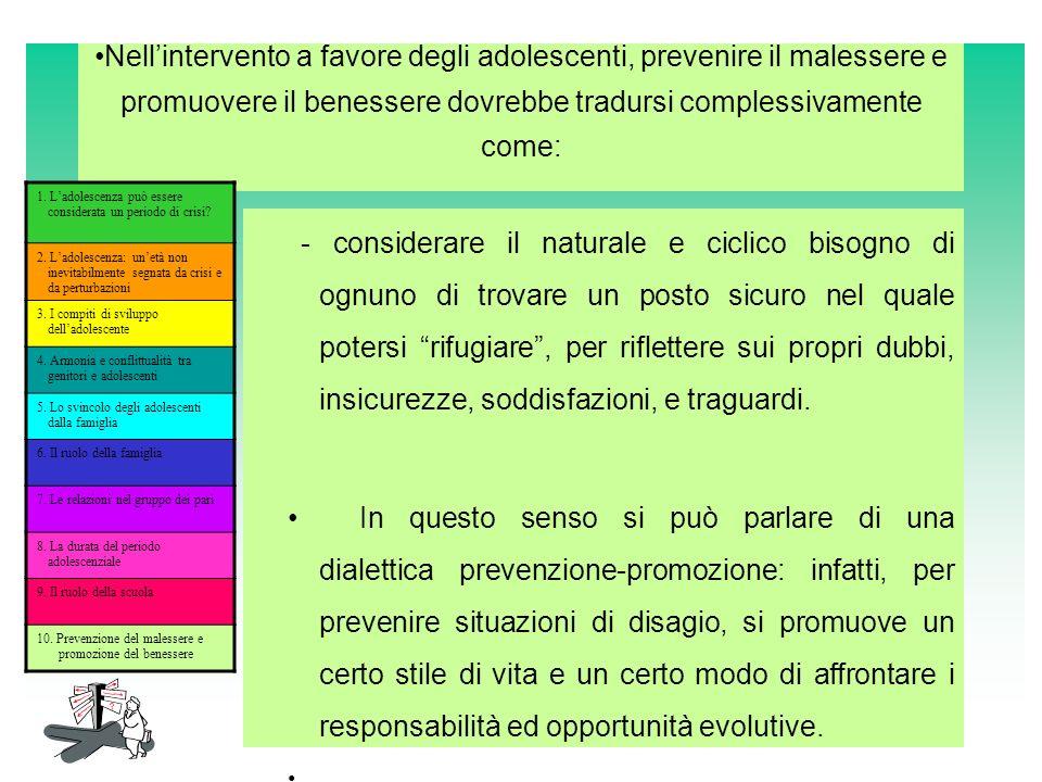 Nell'intervento a favore degli adolescenti, prevenire il malessere e promuovere il benessere dovrebbe tradursi complessivamente come: