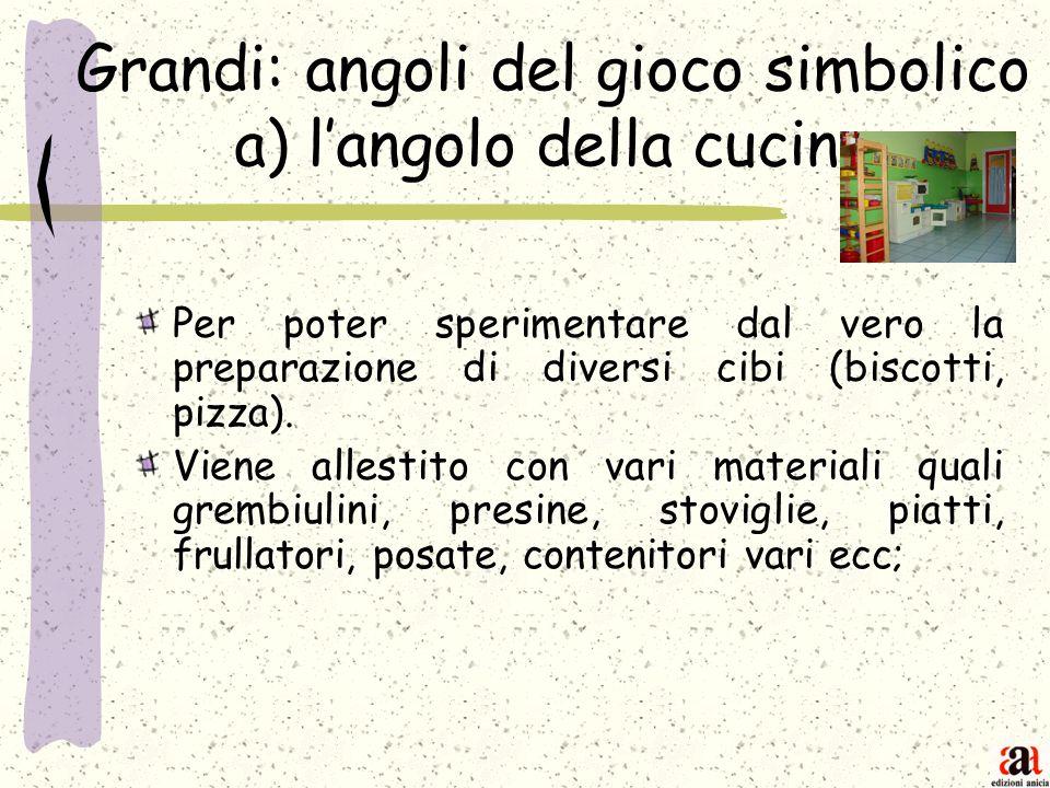 Grandi: angoli del gioco simbolico a) l'angolo della cucina