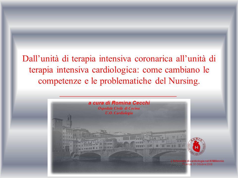Dall'unità di terapia intensiva coronarica all'unità di terapia intensiva cardiologica: come cambiano le competenze e le problematiche del Nursing.