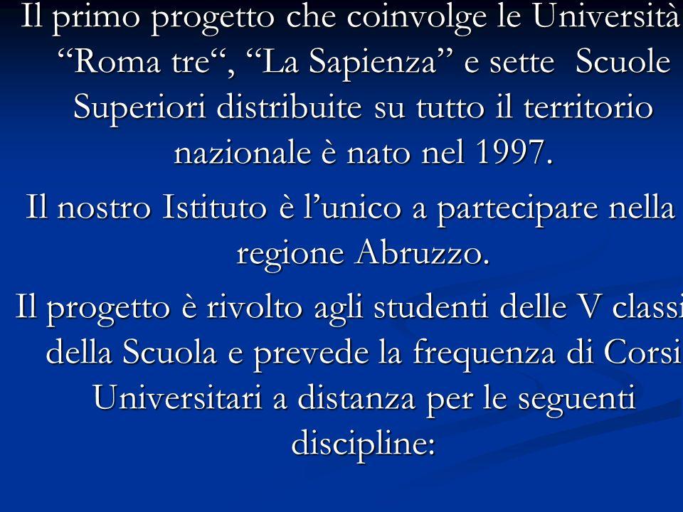 Il nostro Istituto è l'unico a partecipare nella regione Abruzzo.