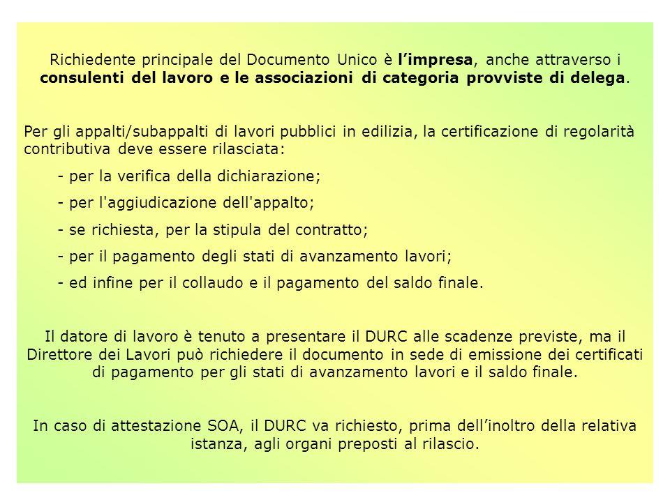 Richiedente principale del Documento Unico è l'impresa, anche attraverso i consulenti del lavoro e le associazioni di categoria provviste di delega.