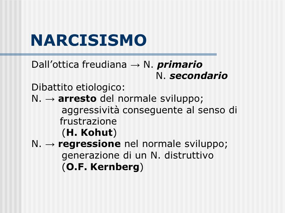 NARCISISMO Dall'ottica freudiana → N. primario N. secondario