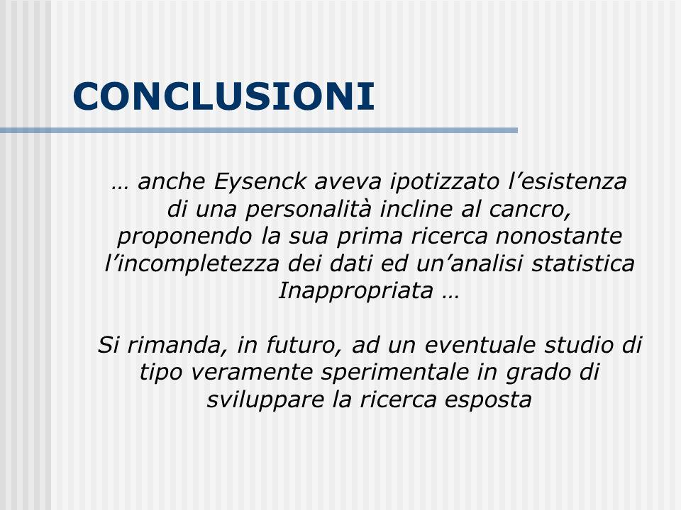 CONCLUSIONI … anche Eysenck aveva ipotizzato l'esistenza