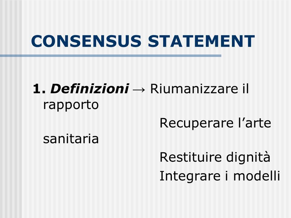 CONSENSUS STATEMENT 1. Definizioni → Riumanizzare il rapporto