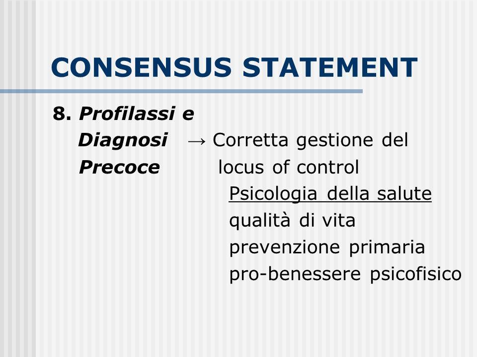 CONSENSUS STATEMENT 8. Profilassi e Diagnosi → Corretta gestione del