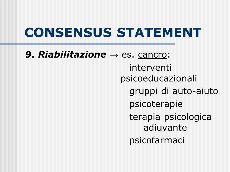 CONSENSUS STATEMENT 9. Riabilitazione → es. cancro:
