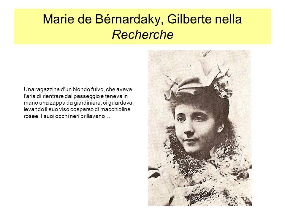Marie de Bérnardaky, Gilberte nella Recherche