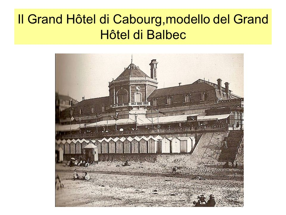 Il Grand Hôtel di Cabourg,modello del Grand Hôtel di Balbec
