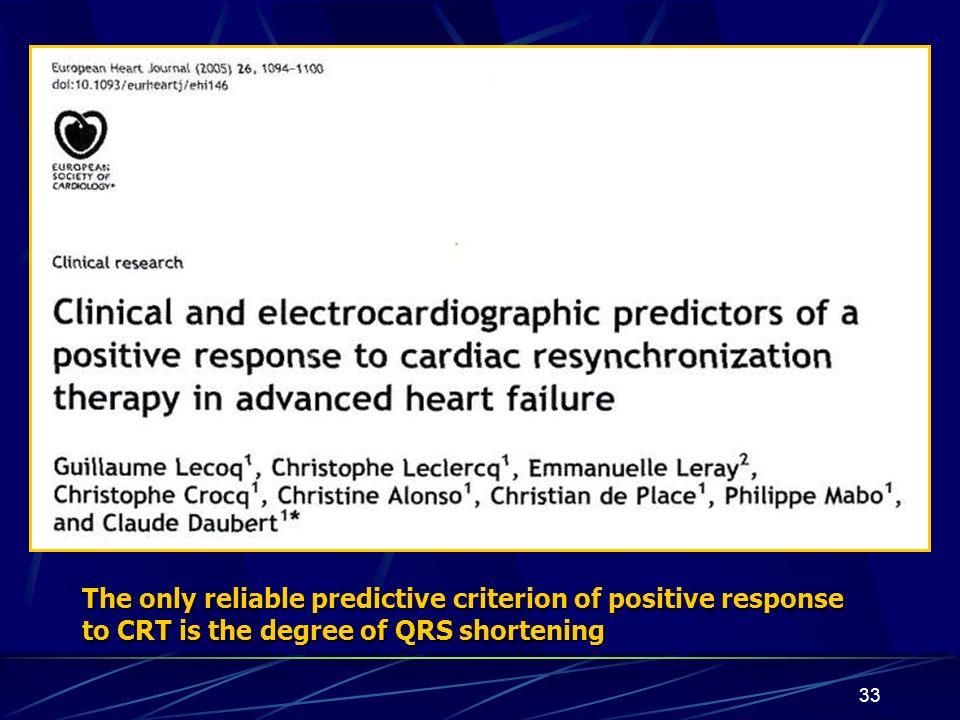 The only reliable predictive criterion of positive response to CRT is the degree of QRS shortening