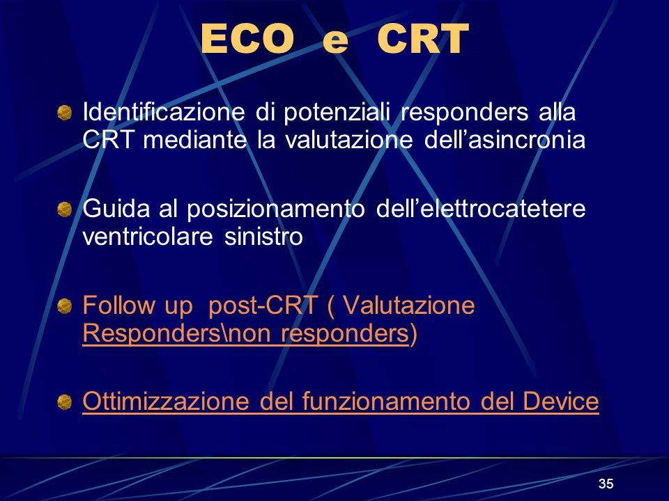 ECO e CRT Identificazione di potenziali responders alla CRT mediante la valutazione dell'asincronia.