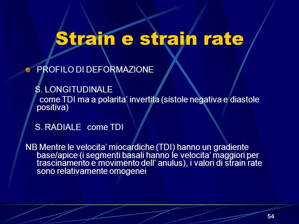 Strain e strain rate PROFILO DI DEFORMAZIONE S. LONGITUDINALE