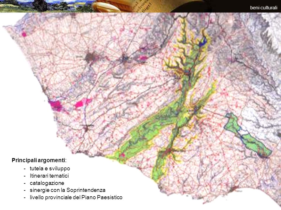 Principali argomenti: tutela e sviluppo Itinerari tematici