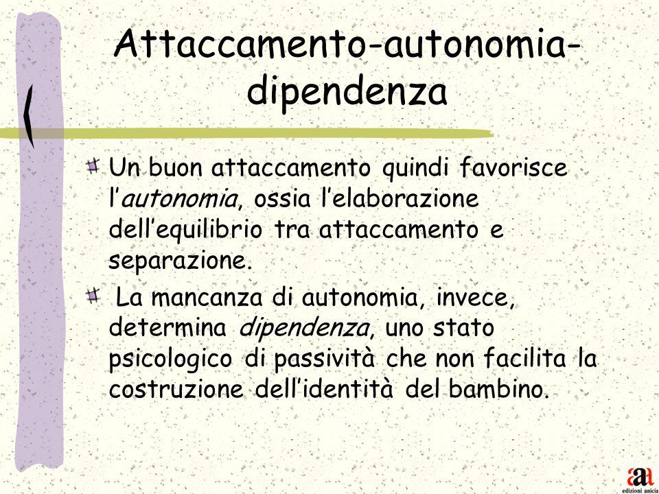 Attaccamento-autonomia-dipendenza