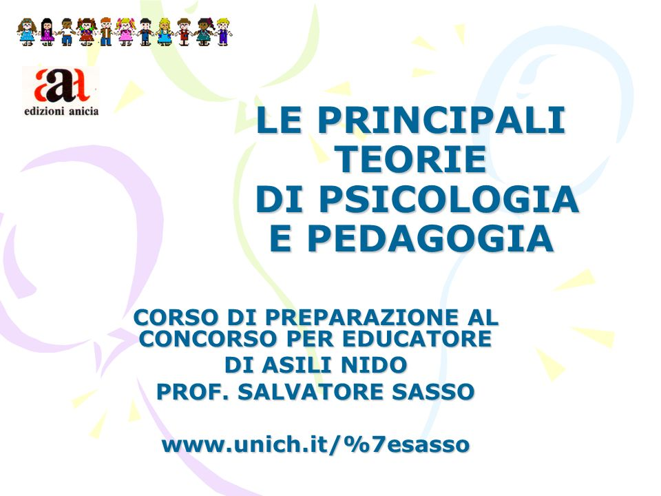 LE PRINCIPALI TEORIE DI PSICOLOGIA E PEDAGOGIA