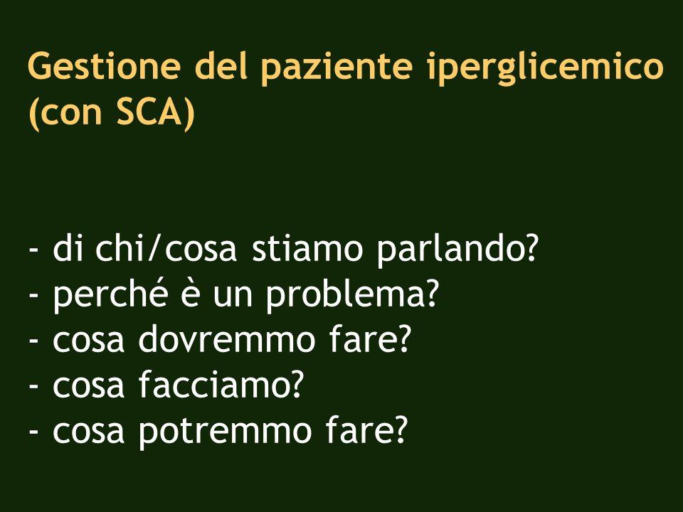 Gestione del paziente iperglicemico (con SCA) - di chi/cosa stiamo parlando.