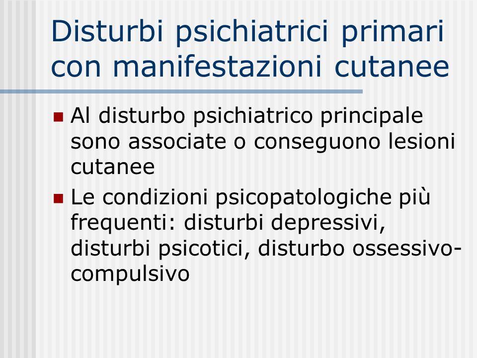 Disturbi psichiatrici primari con manifestazioni cutanee