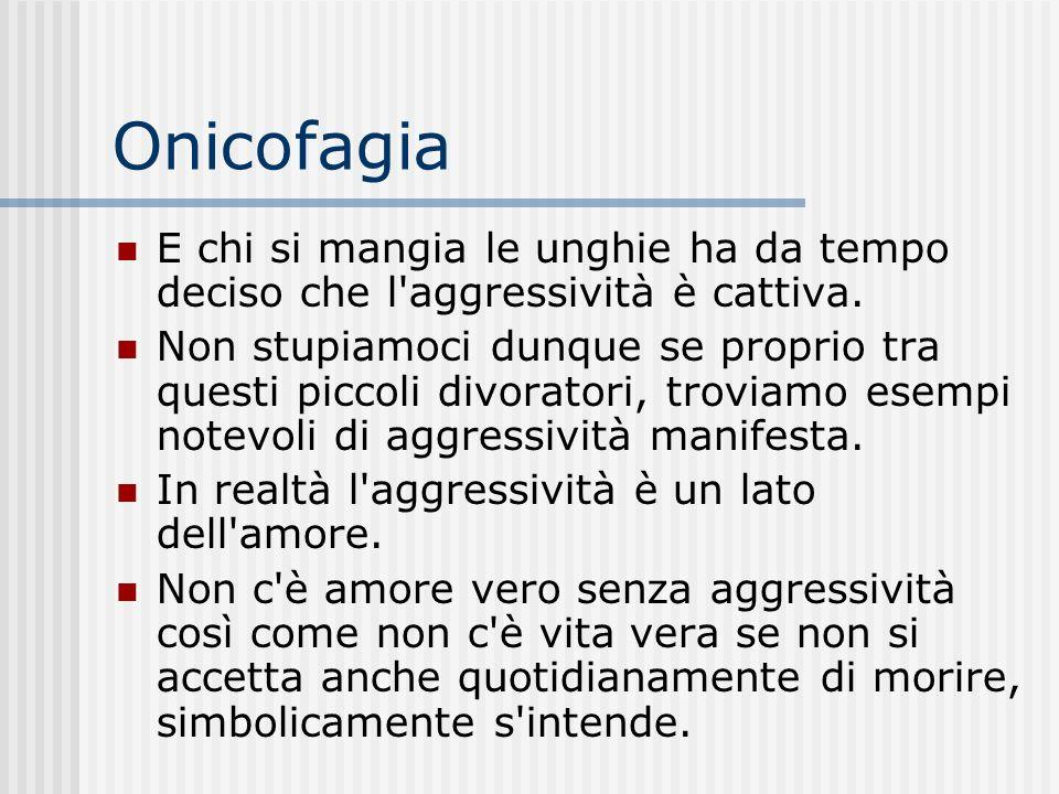 Onicofagia E chi si mangia le unghie ha da tempo deciso che l aggressività è cattiva.
