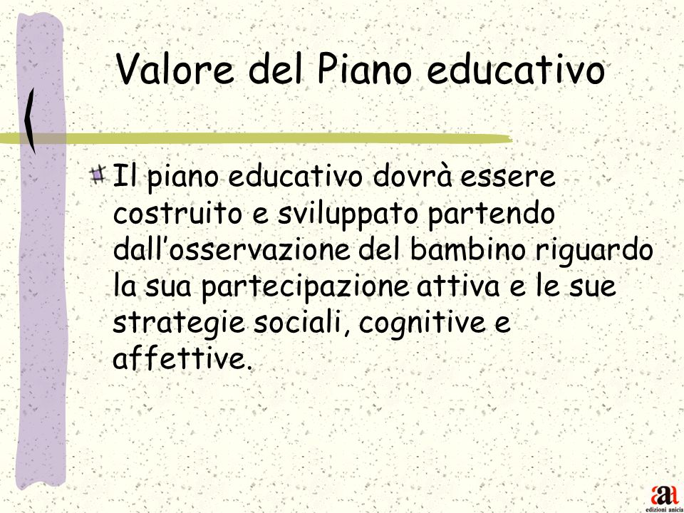 Valore del Piano educativo