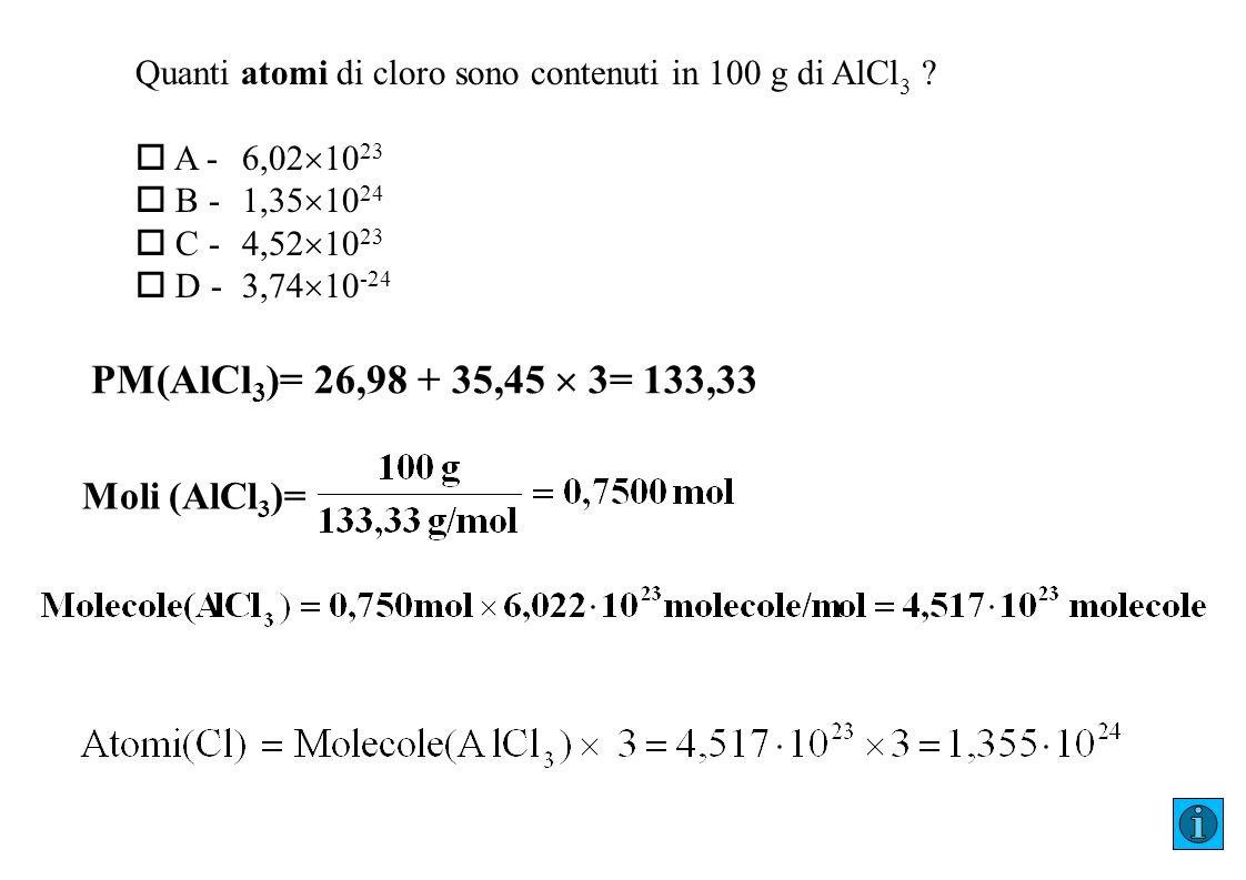 PM(AlCl3)= 26,98 + 35,45  3= 133,33 Moli (AlCl3)=