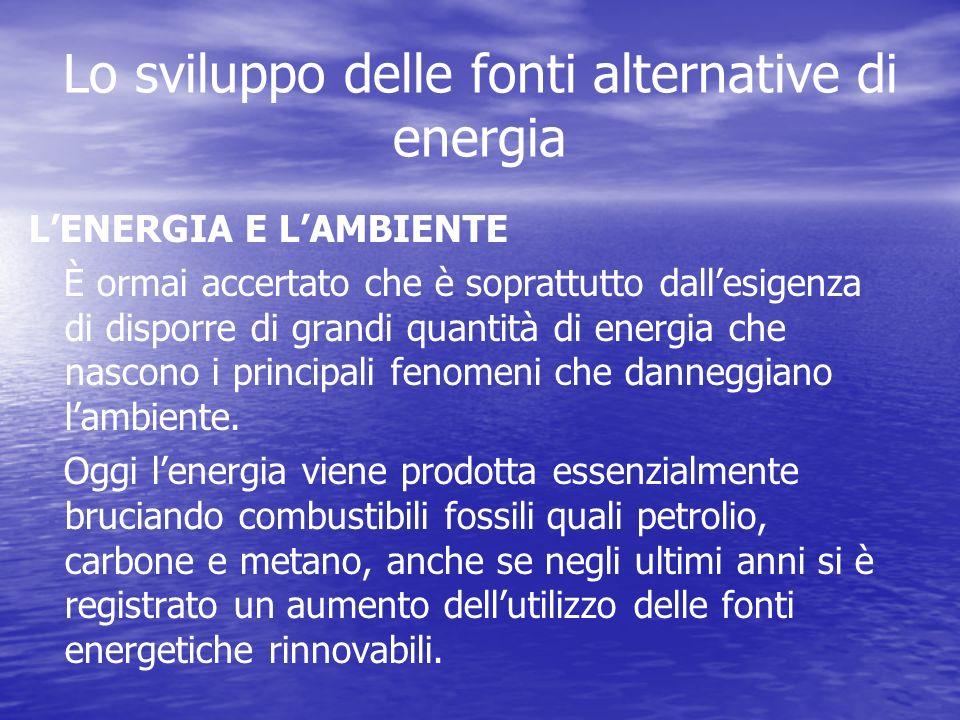 Lo sviluppo delle fonti alternative di energia