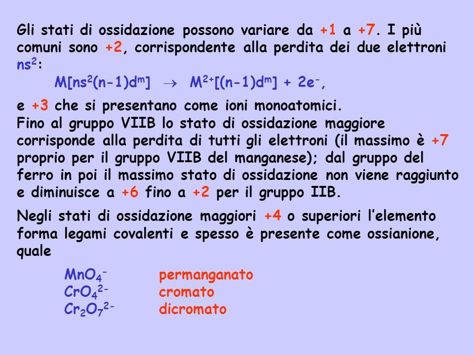 Gli stati di ossidazione possono variare da +1 a +7