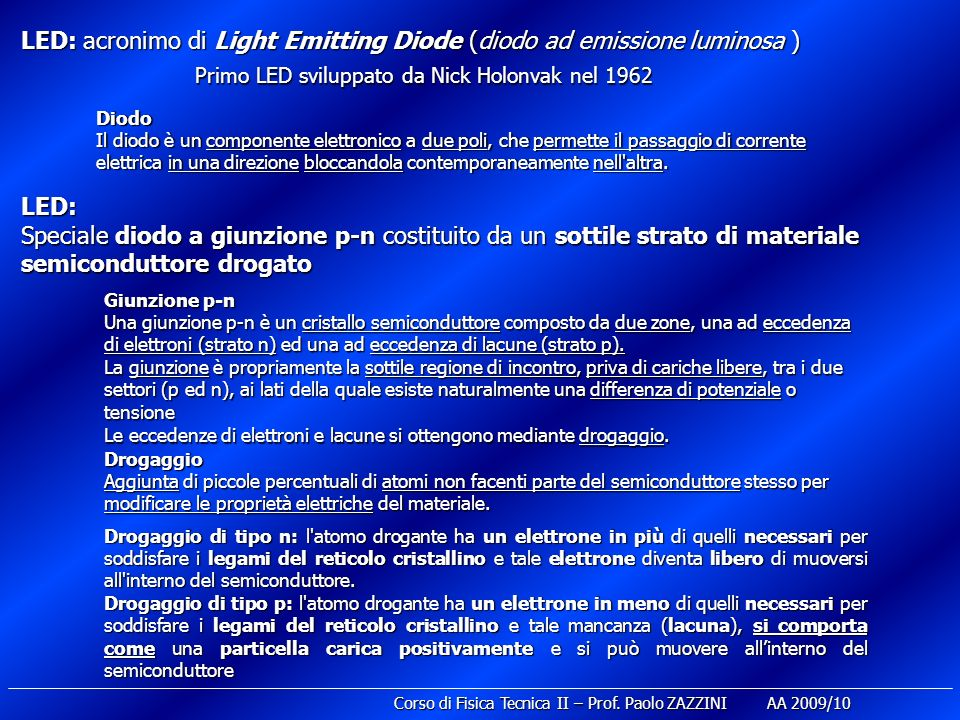 LED: acronimo di Light Emitting Diode (diodo ad emissione luminosa )
