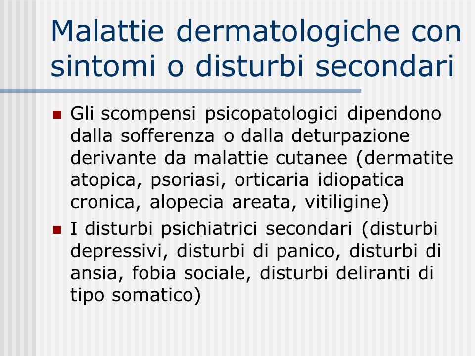 Malattie dermatologiche con sintomi o disturbi secondari