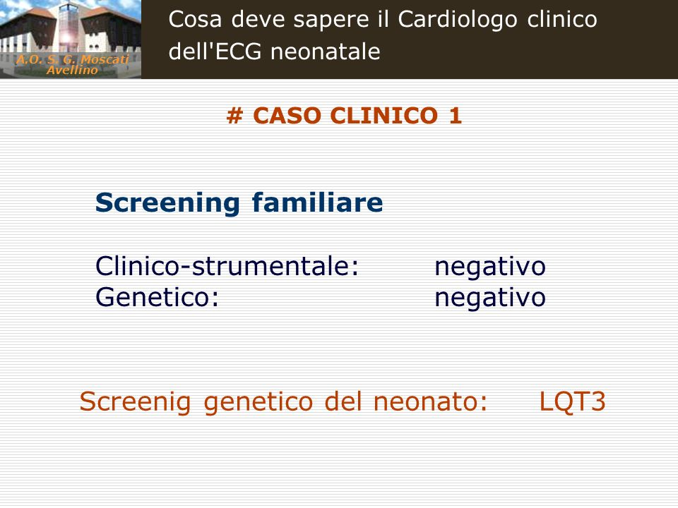 Clinico-strumentale: negativo Genetico: negativo