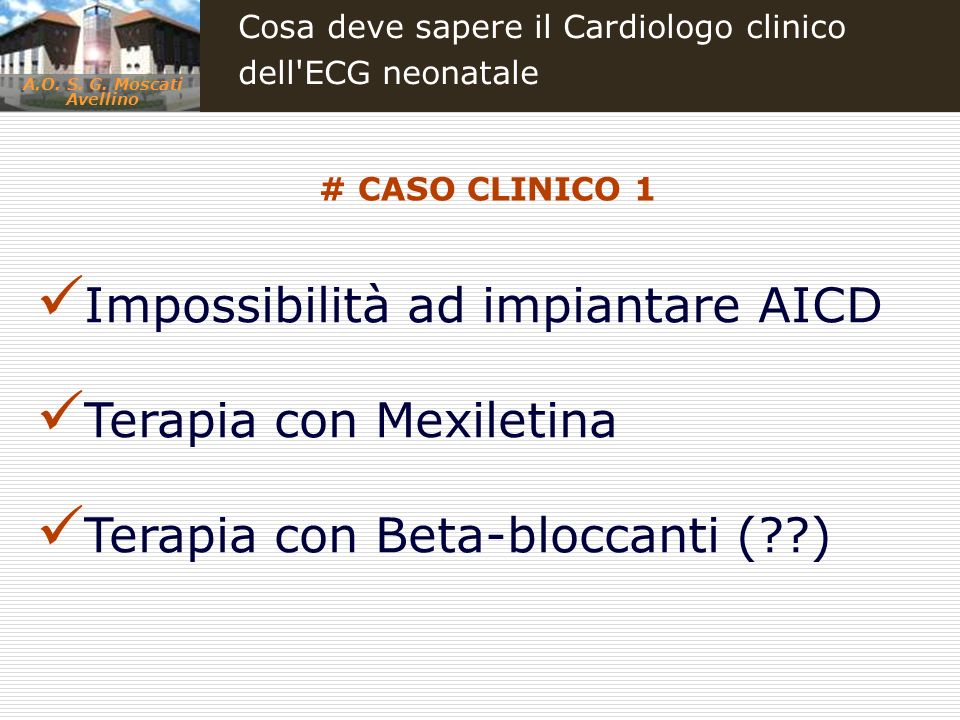 Impossibilità ad impiantare AICD Terapia con Mexiletina