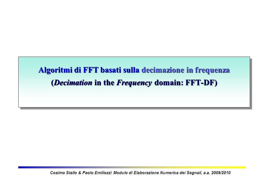 Algoritmi di FFT basati sulla decimazione in frequenza (Decimation in the Frequency domain: FFT-DF)