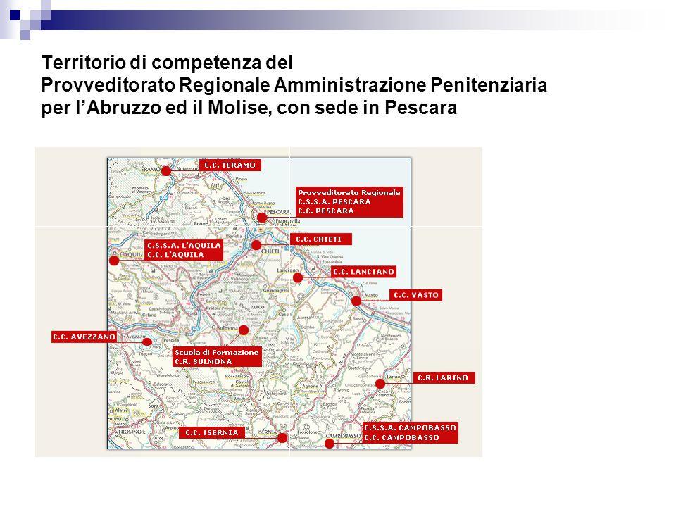 Territorio di competenza del Provveditorato Regionale Amministrazione Penitenziaria per l'Abruzzo ed il Molise, con sede in Pescara