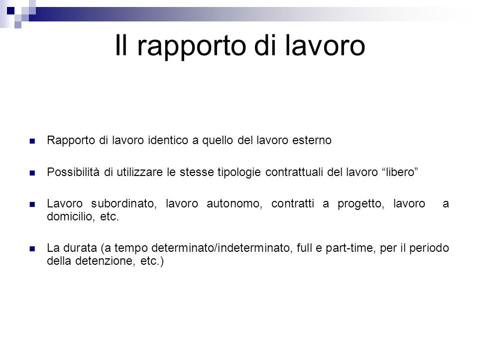 Il rapporto di lavoro Rapporto di lavoro identico a quello del lavoro esterno.