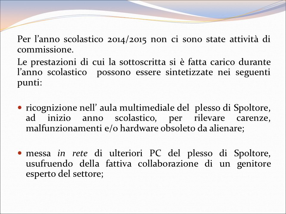 Per l'anno scolastico 2014/2015 non ci sono state attività di commissione.