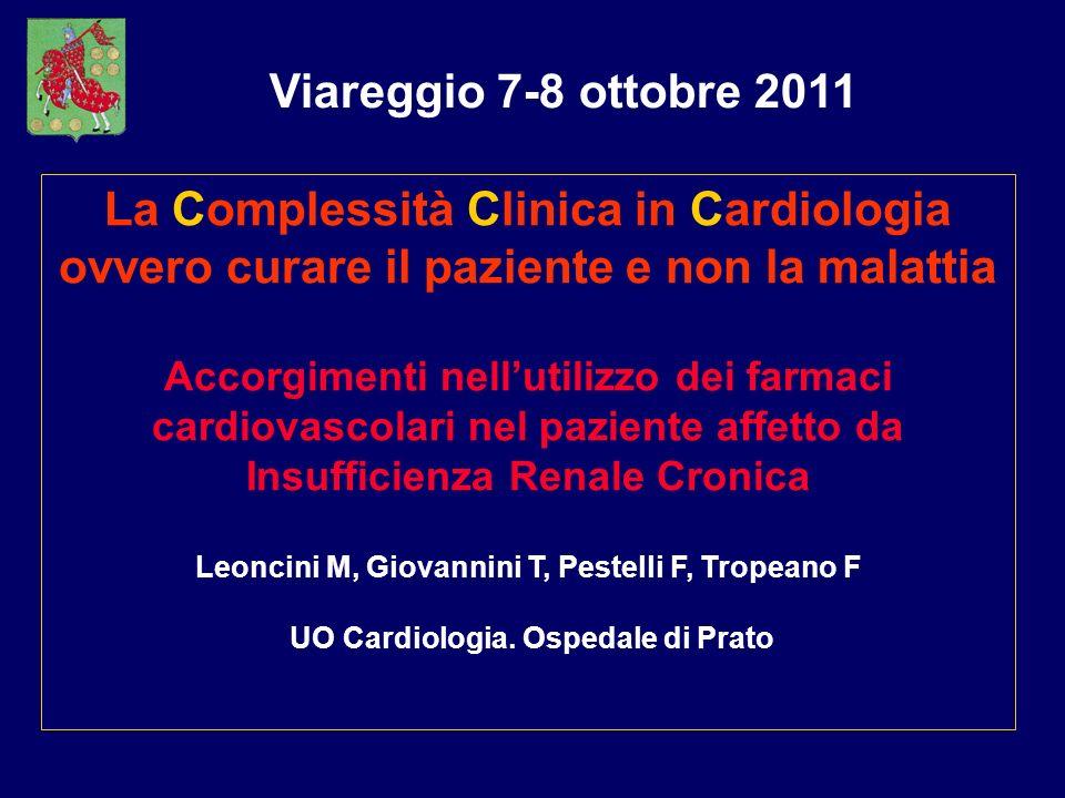 Viareggio 7-8 ottobre 2011La Complessità Clinica in Cardiologia ovvero curare il paziente e non la malattia.