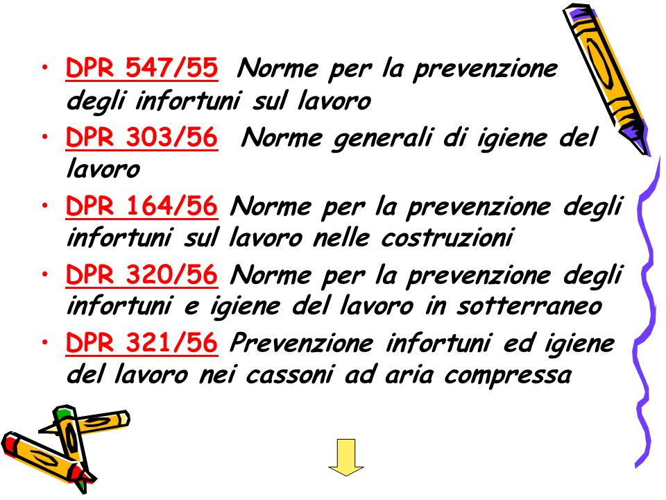 DPR 547/55 Norme per la prevenzione degli infortuni sul lavoro