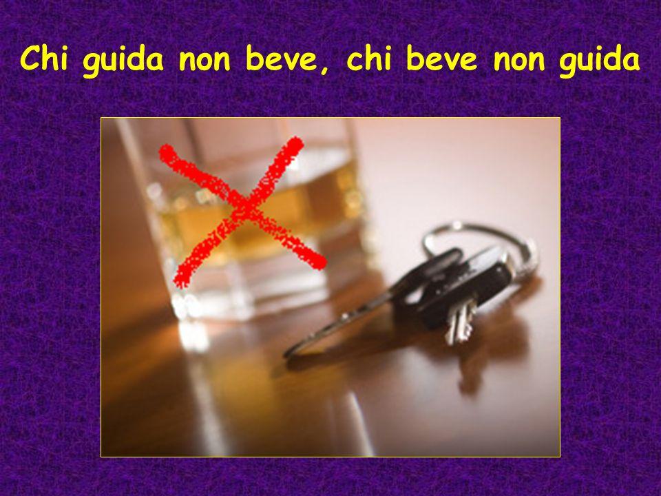 Chi guida non beve, chi beve non guida