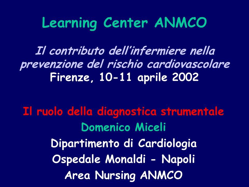 Learning Center ANMCO Il contributo dell'infermiere nella prevenzione del rischio cardiovascolare Firenze, 10-11 aprile 2002