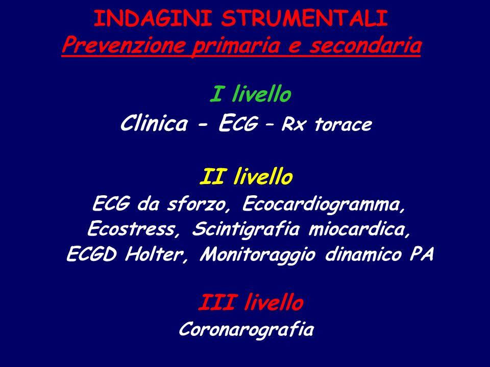 INDAGINI STRUMENTALI Prevenzione primaria e secondaria