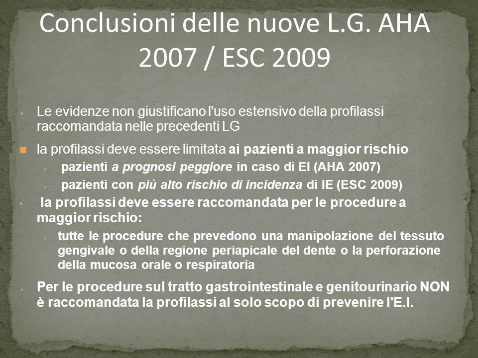 Conclusioni delle nuove L.G. AHA 2007 / ESC 2009
