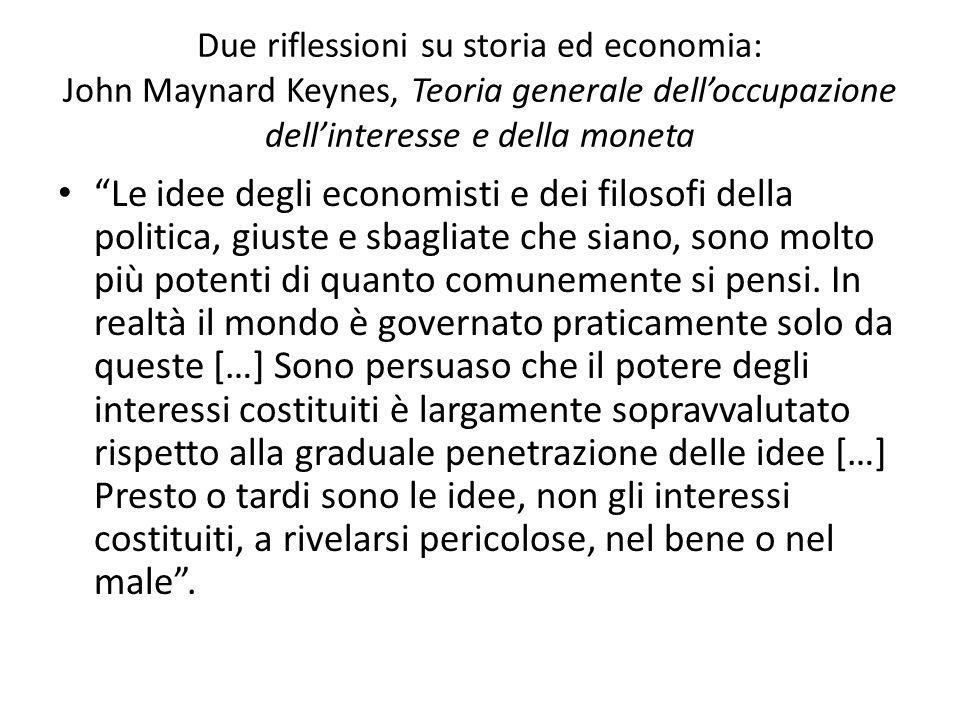 Due riflessioni su storia ed economia: John Maynard Keynes, Teoria generale dell'occupazione dell'interesse e della moneta