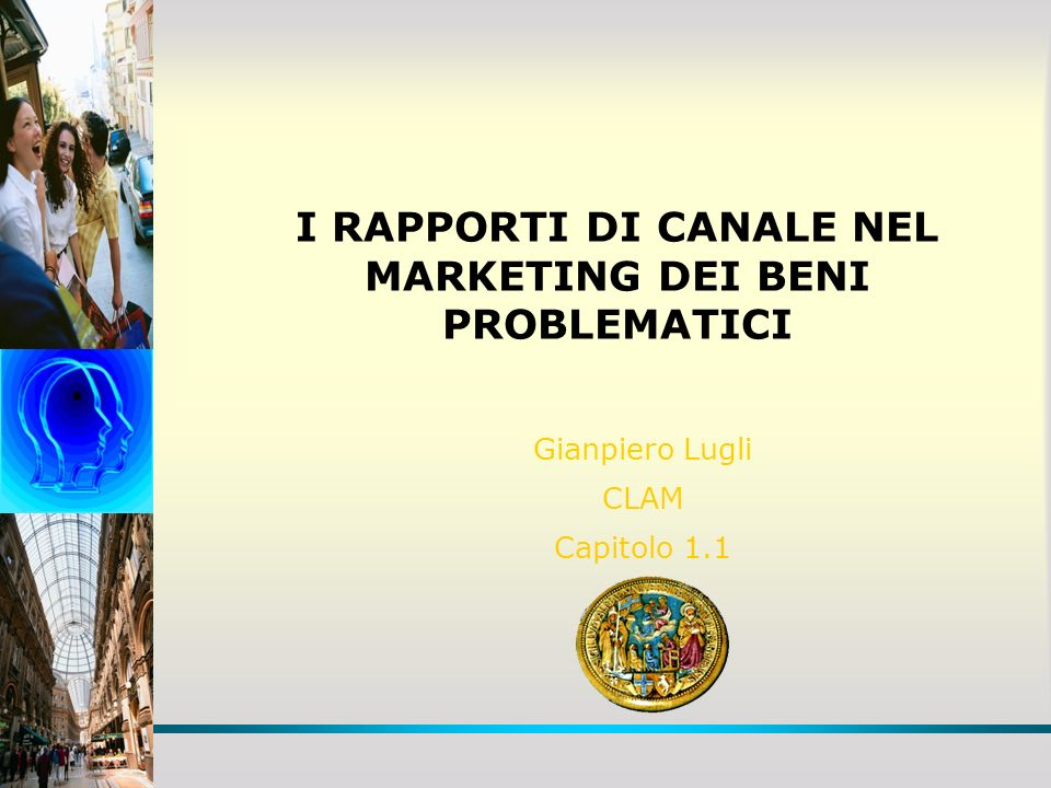 I RAPPORTI DI CANALE NEL MARKETING DEI BENI PROBLEMATICI