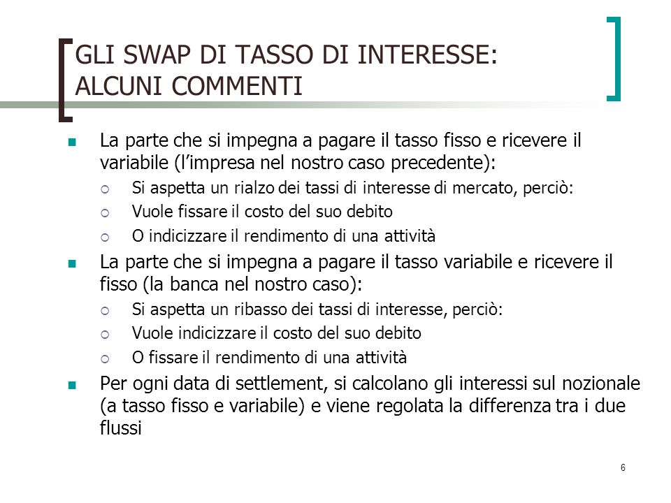 GLI SWAP DI TASSO DI INTERESSE: ALCUNI COMMENTI