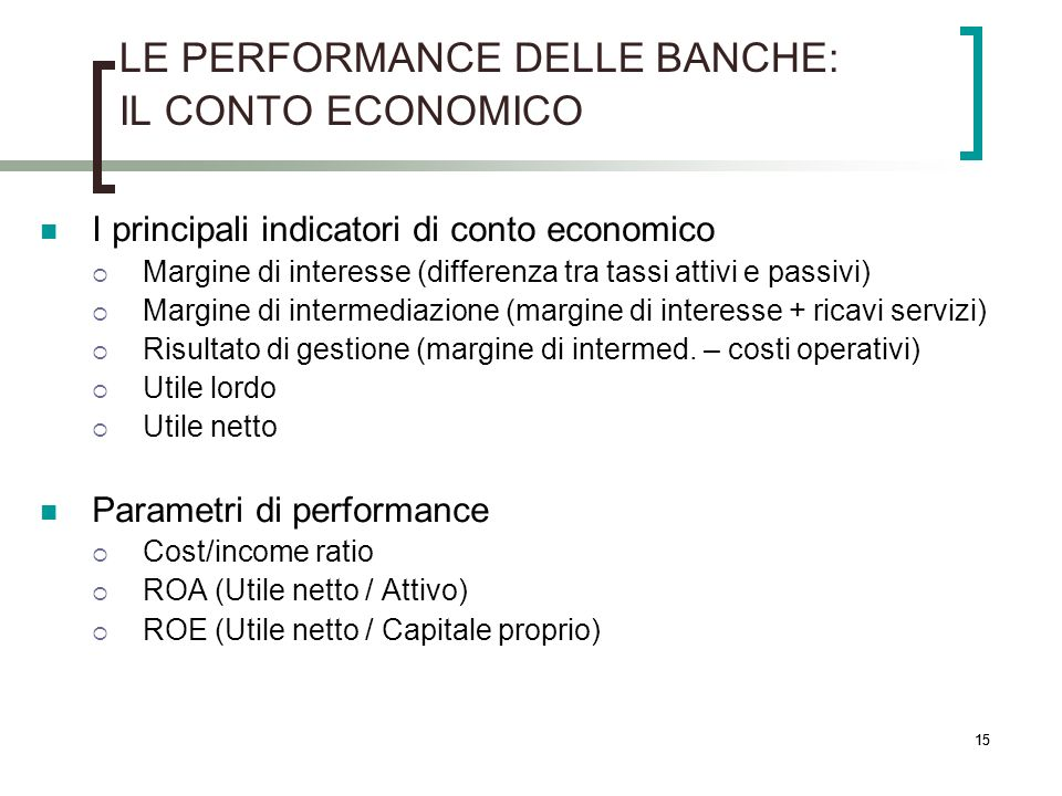 LE PERFORMANCE DELLE BANCHE: IL CONTO ECONOMICO