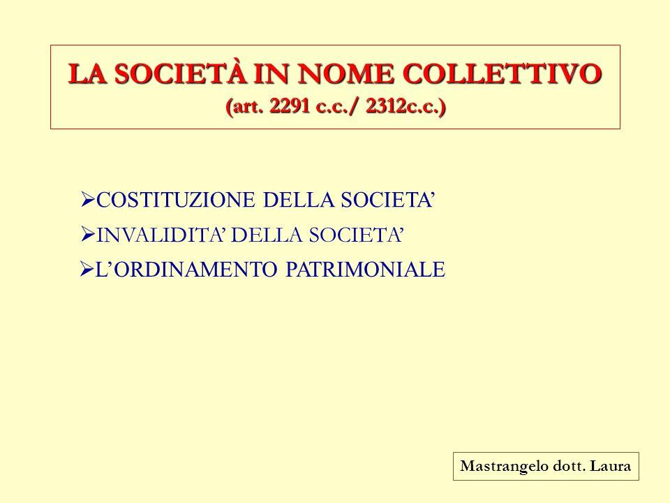 LA SOCIETÀ IN NOME COLLETTIVO (art. 2291 c.c./ 2312c.c.)
