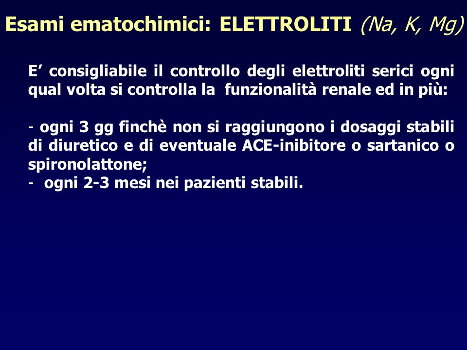 Esami ematochimici: ELETTROLITI (Na, K, Mg)