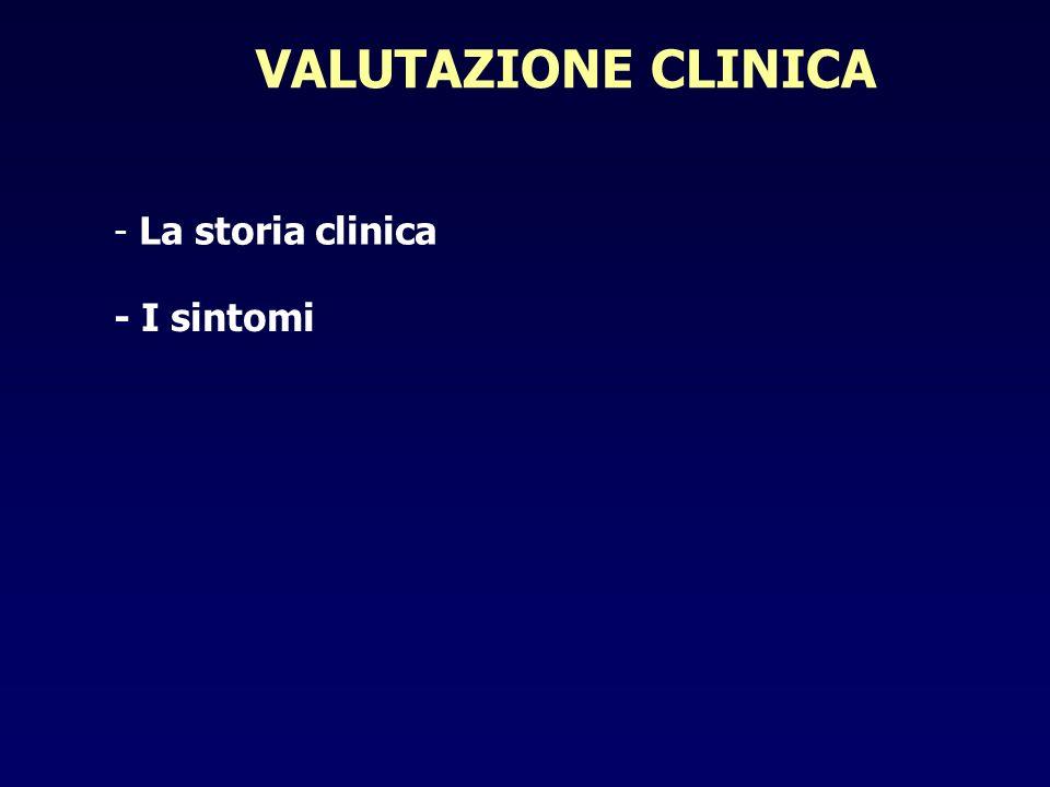 VALUTAZIONE CLINICA La storia clinica - I sintomi