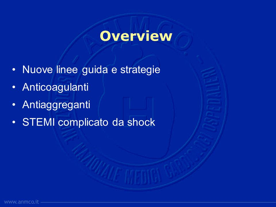 Overview Nuove linee guida e strategie Anticoagulanti Antiaggreganti
