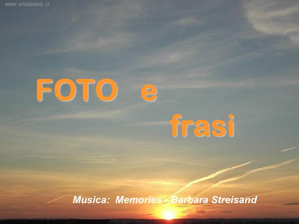 FOTO e frasi Musica: Memories - Barbara Streisand